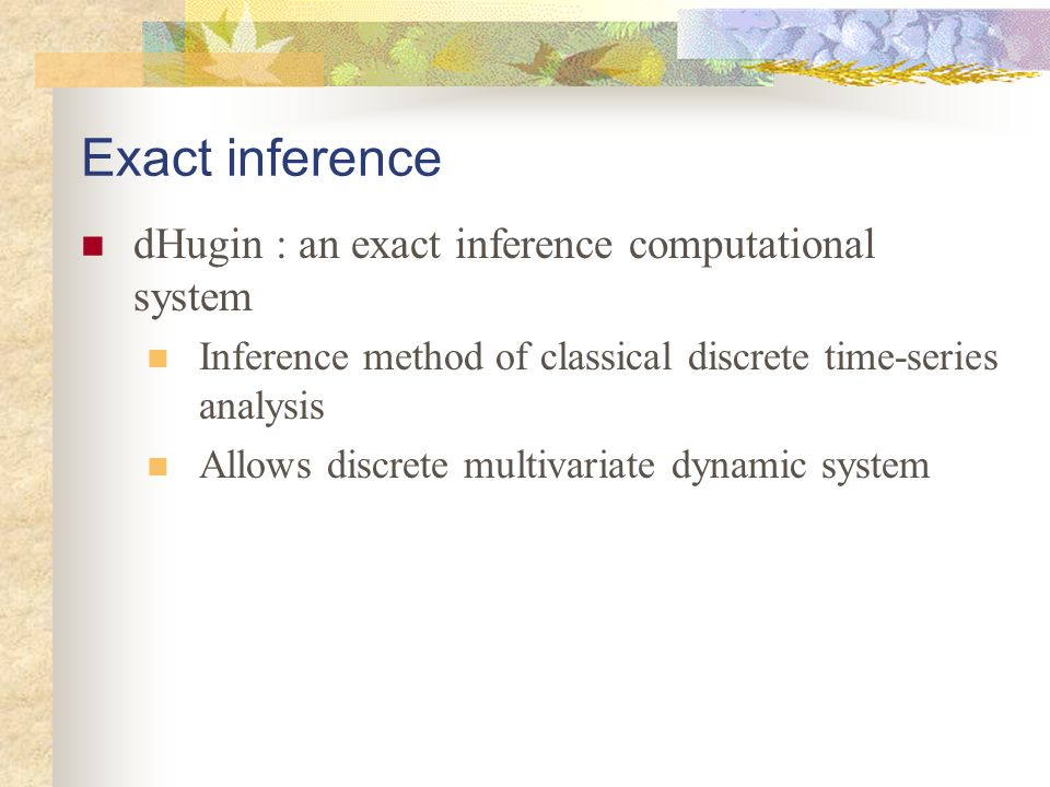 Exact inference dHugin : an exact inference computational system