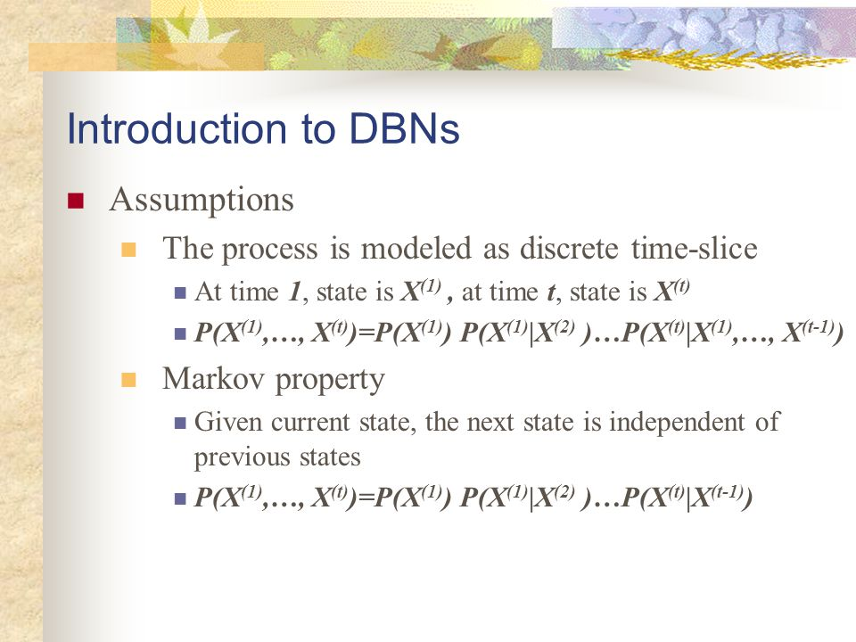 Introduction to DBNs Assumptions