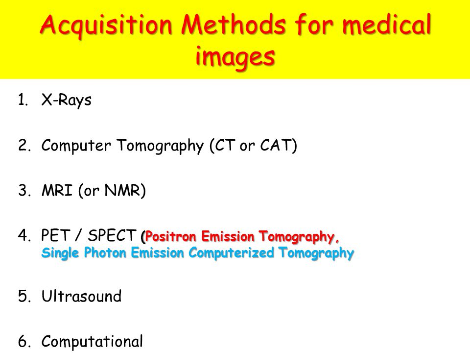 Acquisition Methods for medical images