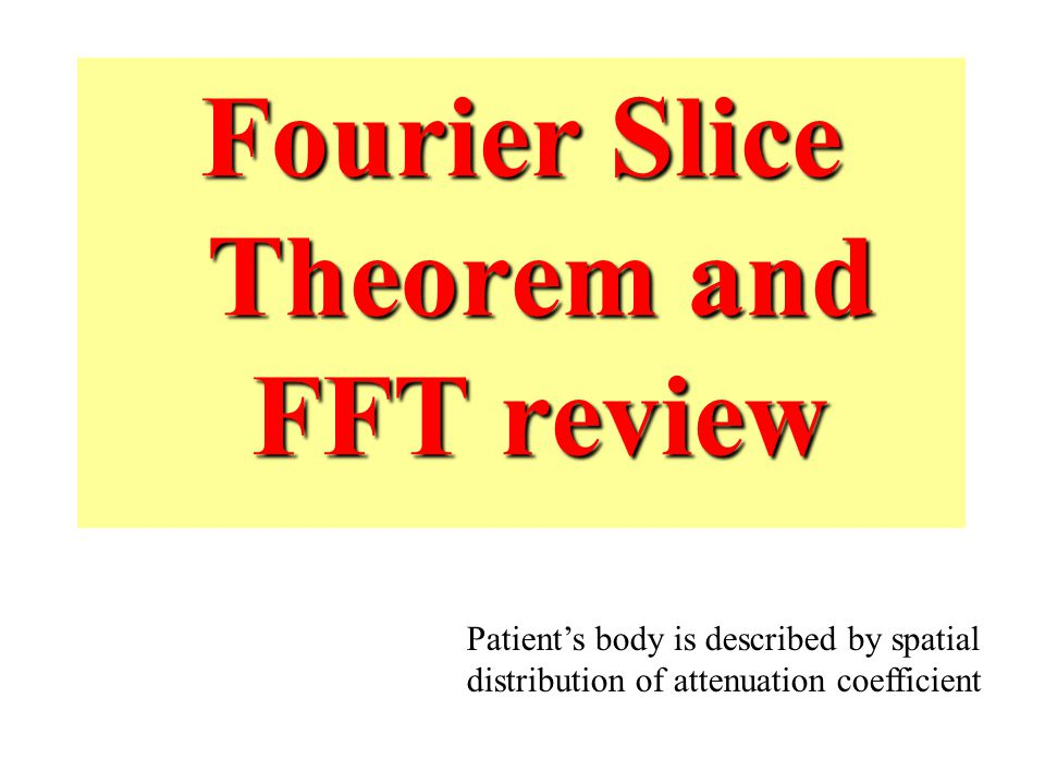 Fourier Slice Theorem and FFT review