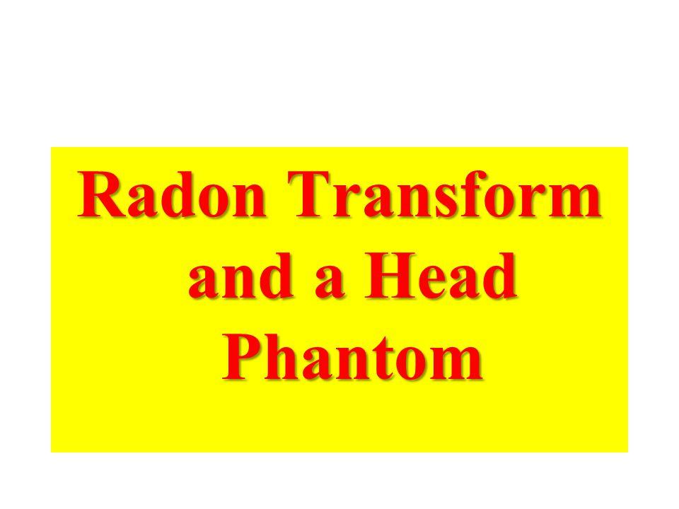 Radon Transform and a Head Phantom