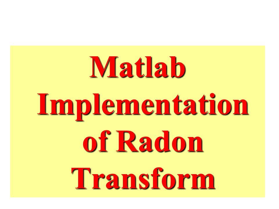 Matlab Implementation of Radon Transform