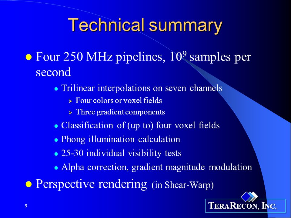 Technical summary Four 250 MHz pipelines, 109 samples per second