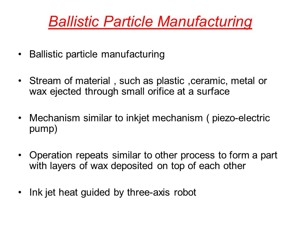 Ballistic Particle Manufacturing
