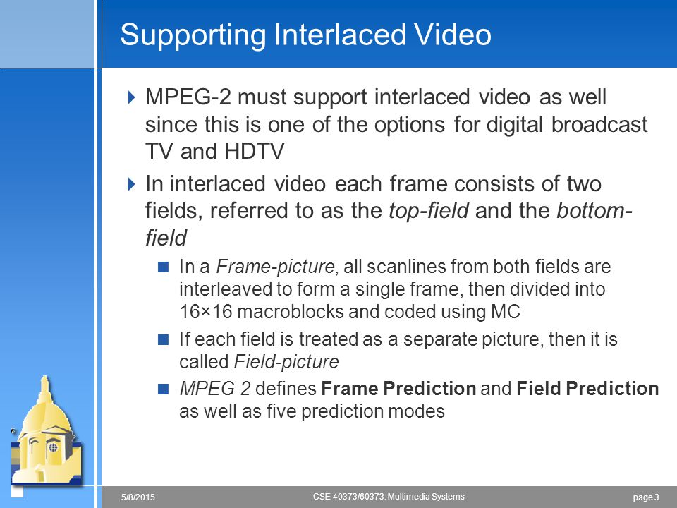 Supporting Interlaced Video