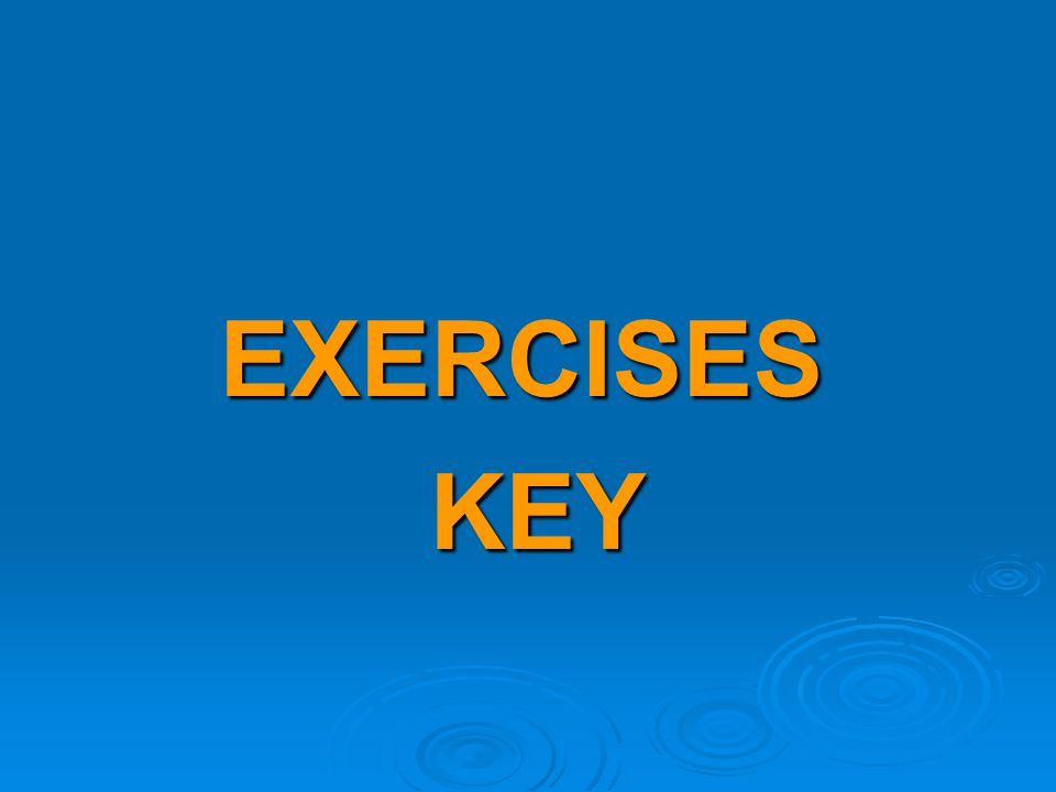EXERCISES KEY