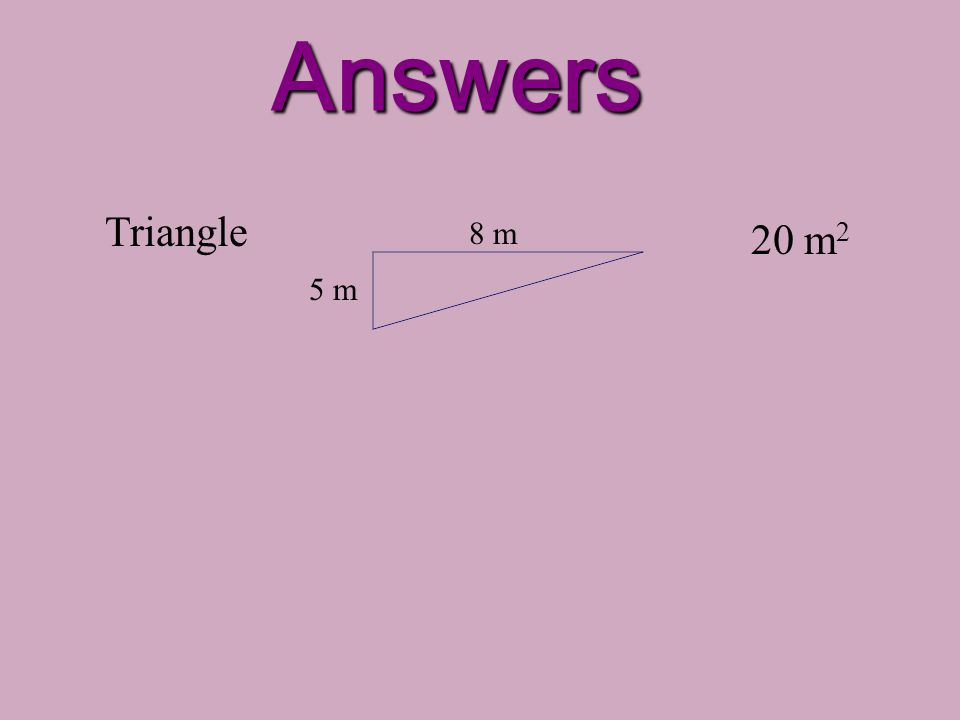 Answers Triangle 8 m 20 m2 5 m