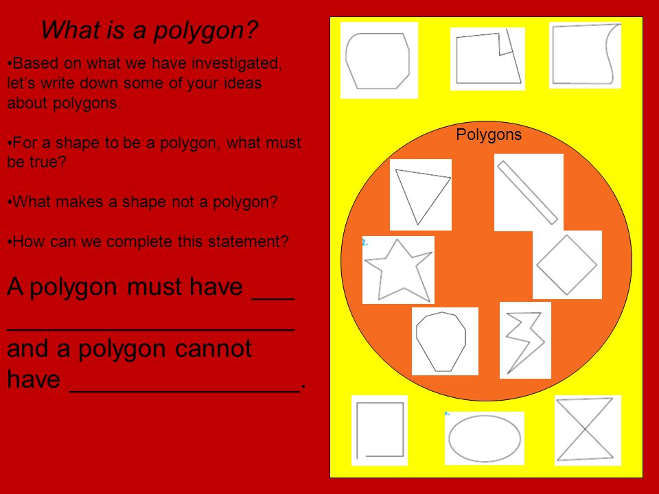 ____________________ and a polygon cannot have ________________.