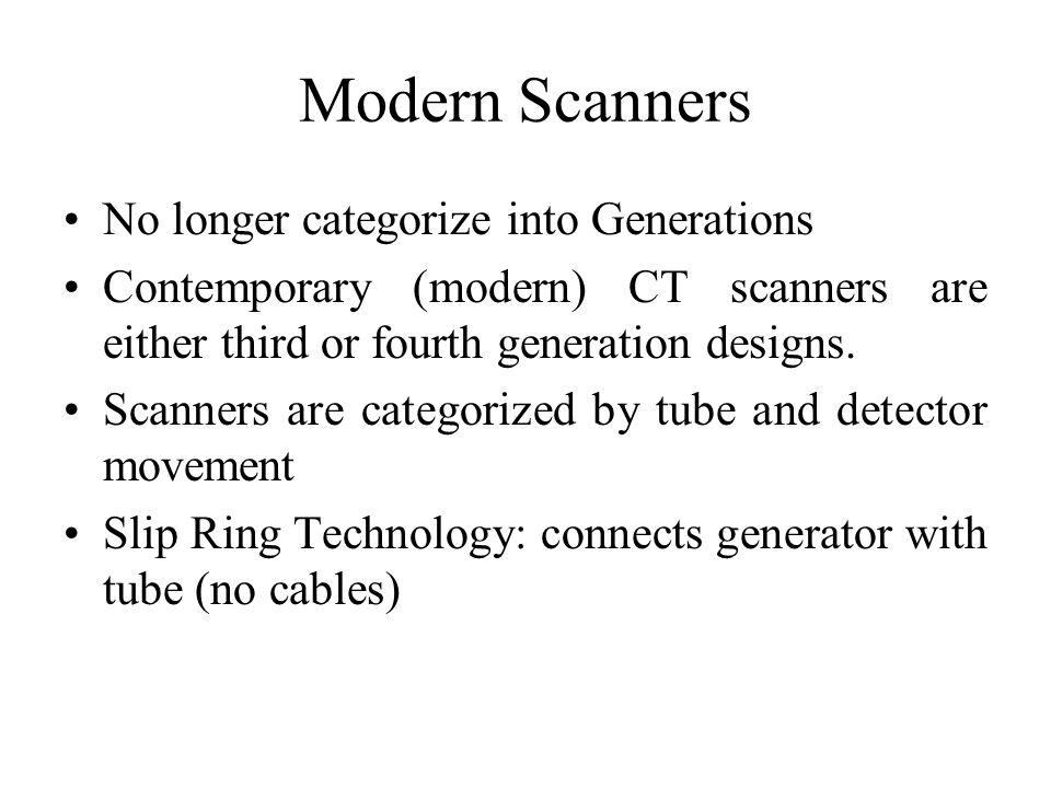Modern Scanners No longer categorize into Generations