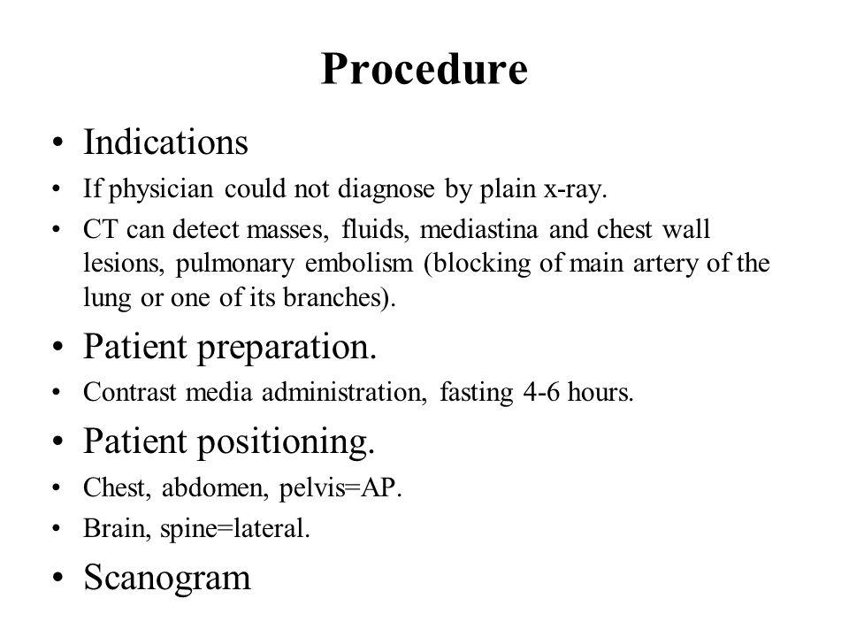 Procedure Indications Patient preparation. Patient positioning.