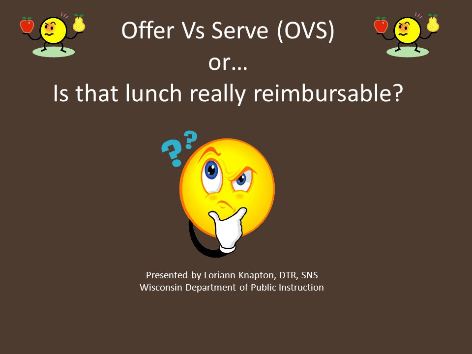 Offer Vs Serve (OVS) or… Is that lunch really reimbursable
