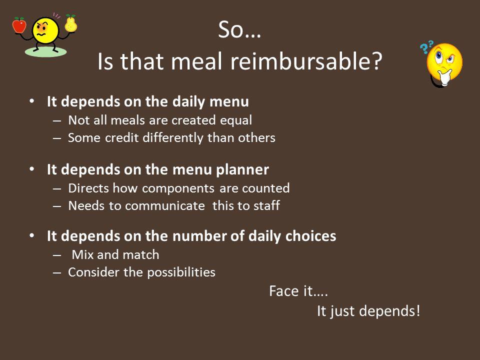 So… Is that meal reimbursable