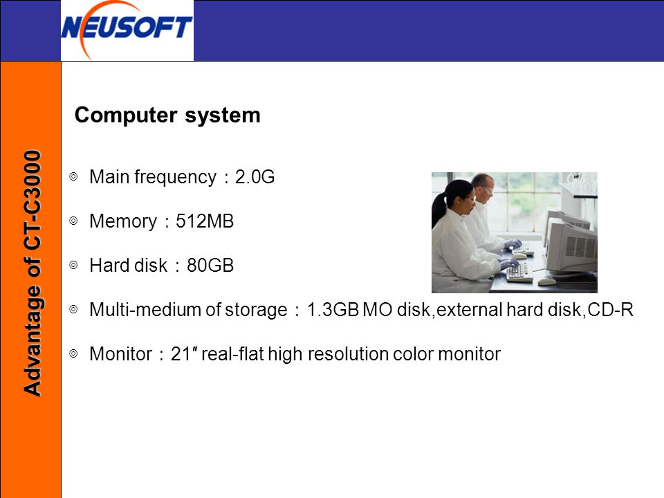 Computer system Advantage of CT-C3000 ◎ Main frequency:2.0G
