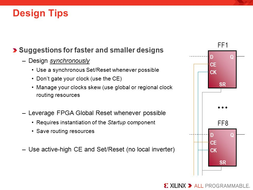 Design Tips FF1 Suggestions for faster and smaller designs FF8