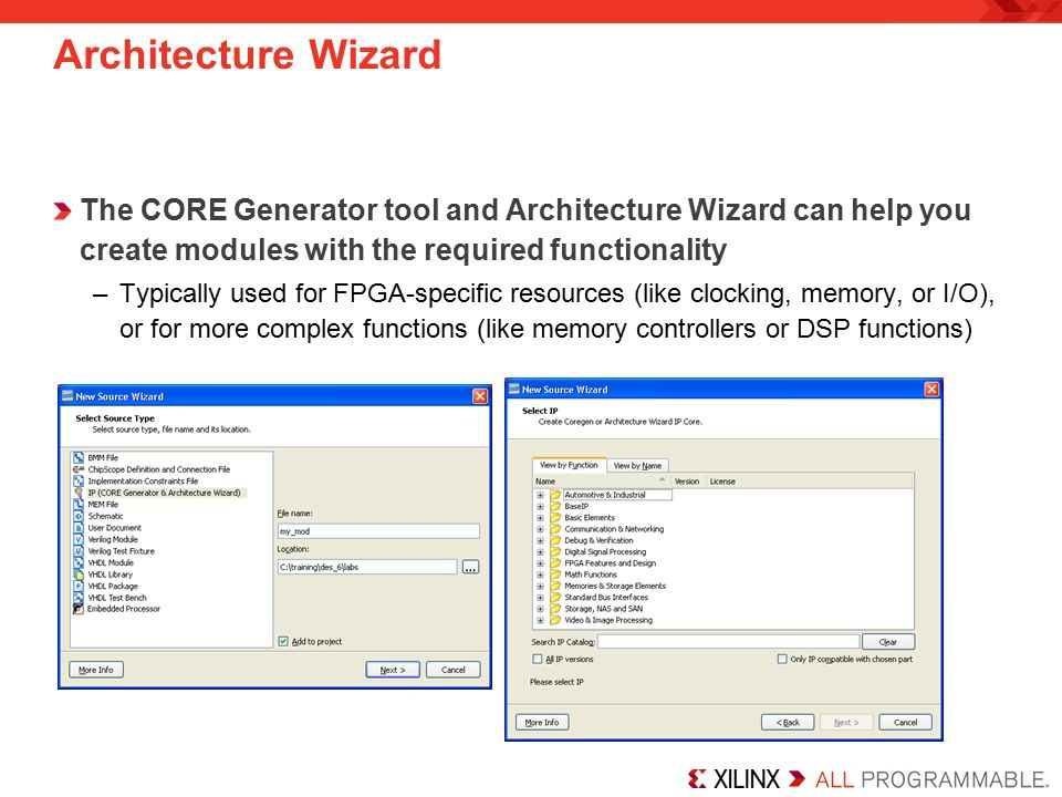 Architecture Wizard The CORE Generator tool and Architecture Wizard can help you create modules with the required functionality.