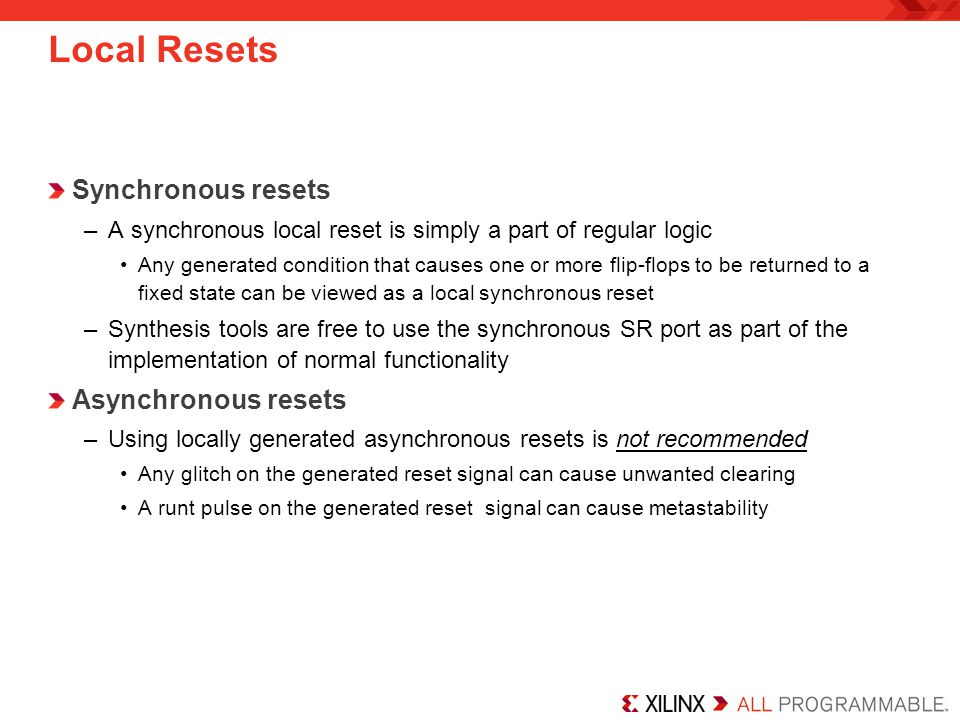Local Resets Synchronous resets Asynchronous resets