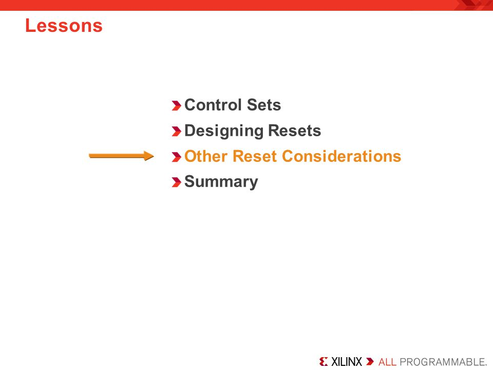 Lessons Control Sets Designing Resets Other Reset Considerations