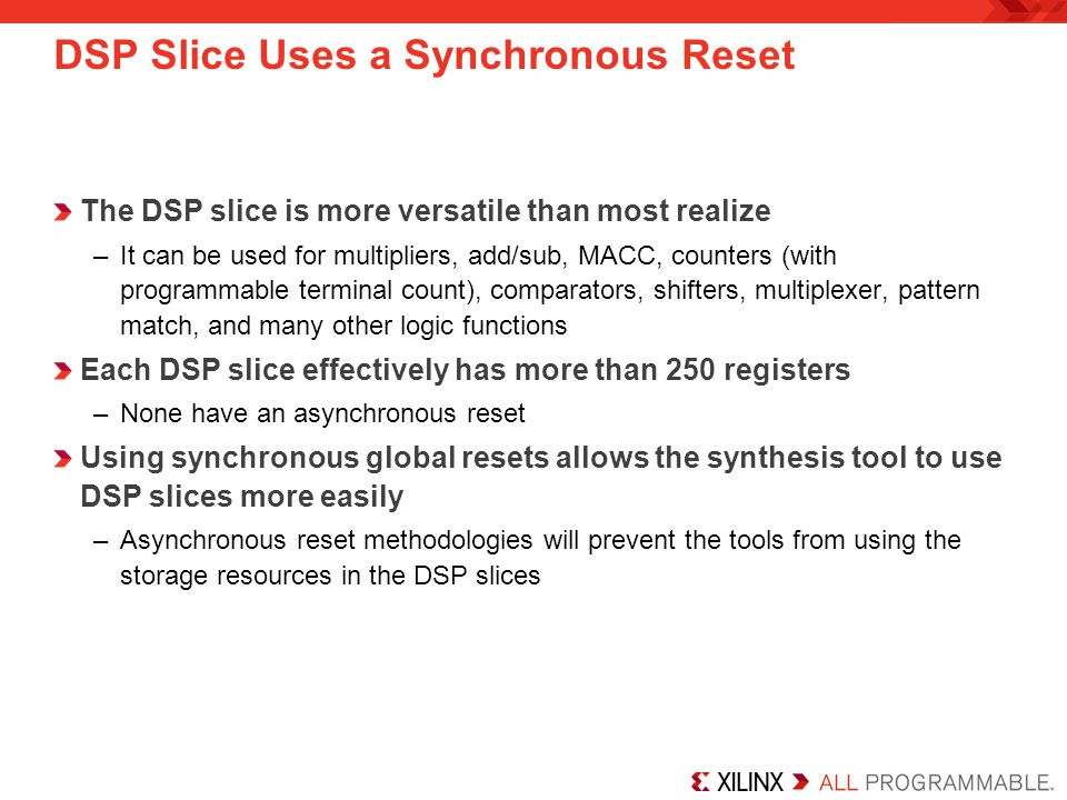 DSP Slice Uses a Synchronous Reset