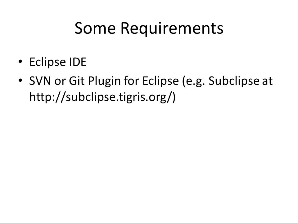 Some Requirements Eclipse IDE