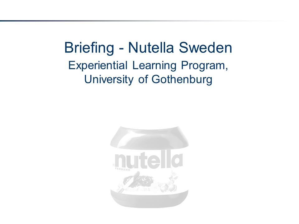 Briefing - Nutella Sweden