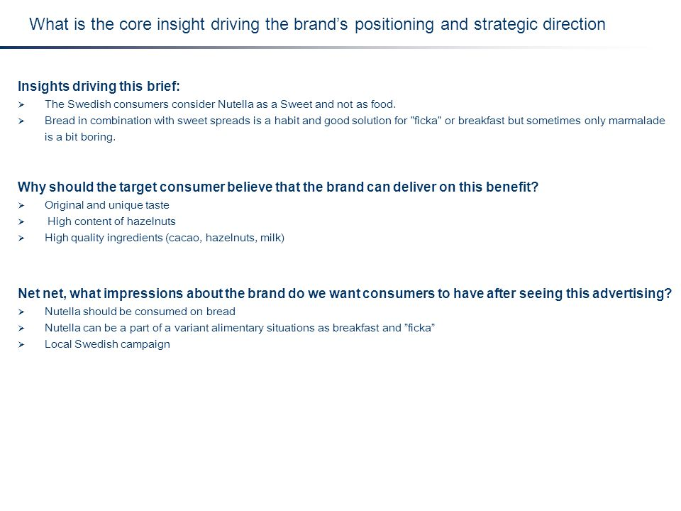 What is the core insight driving the brand's positioning and strategic direction