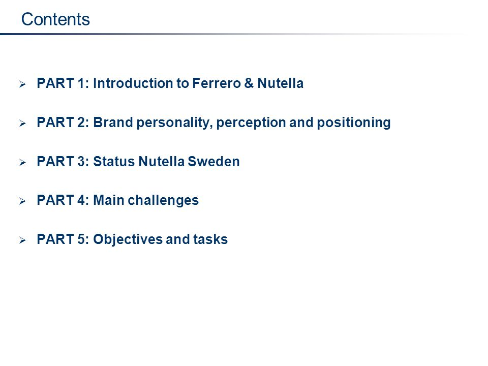 Contents PART 1: Introduction to Ferrero & Nutella