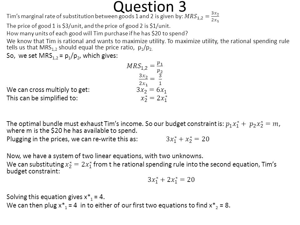 Question 3 So, we set MRS1,2 = p1/p2, which gives: 𝑀𝑅𝑆 1,2 = 𝑝 1 𝑝 2
