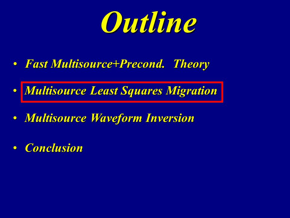 Outline Fast Multisource+Precond. Theory