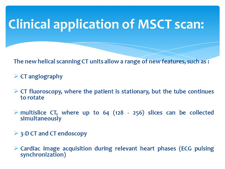 Clinical application of MSCT scan: