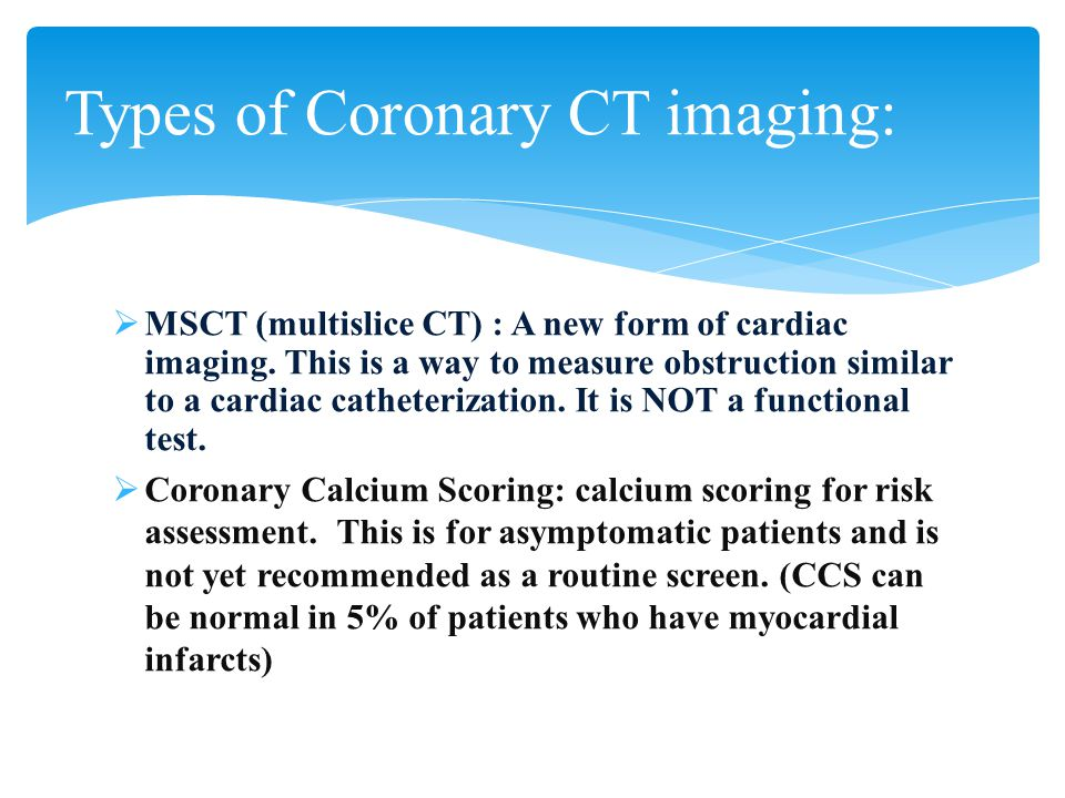 Types of Coronary CT imaging: