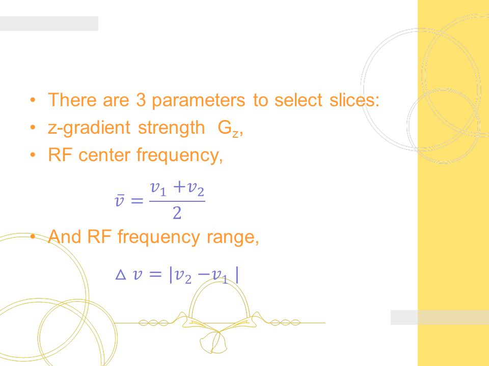 There are 3 parameters to select slices: