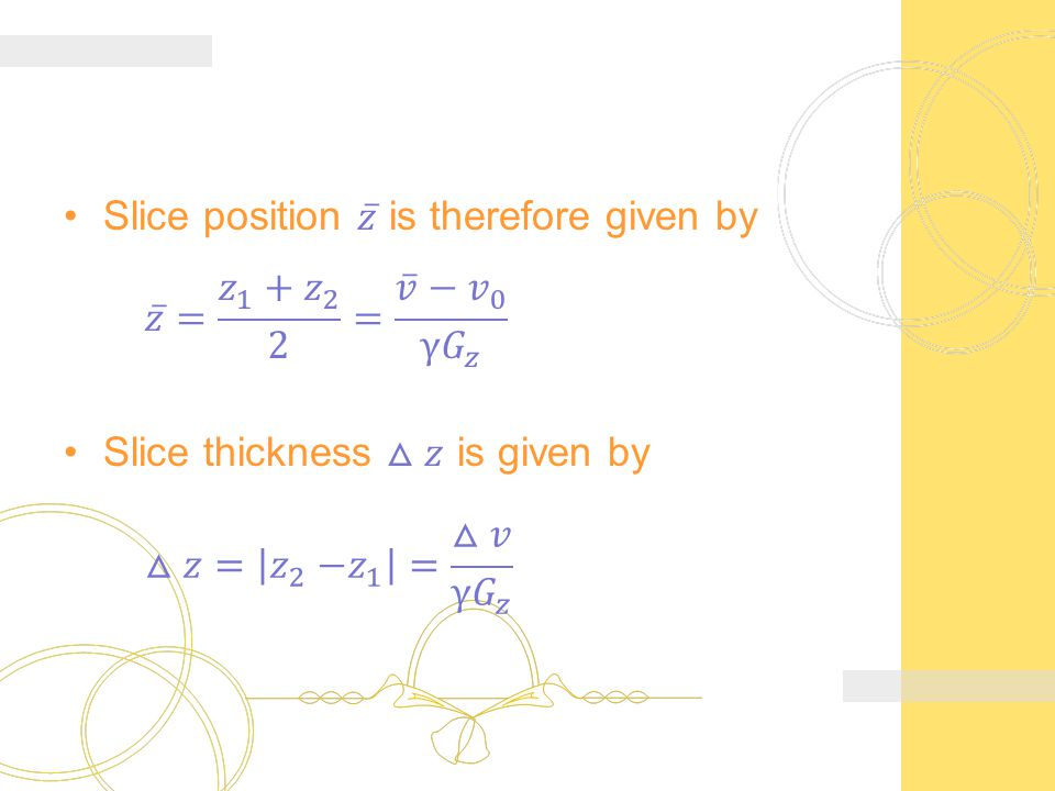 Slice position 𝑧 is therefore given by
