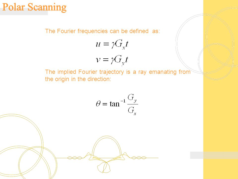 Polar Scanning The Fourier frequencies can be defined as:
