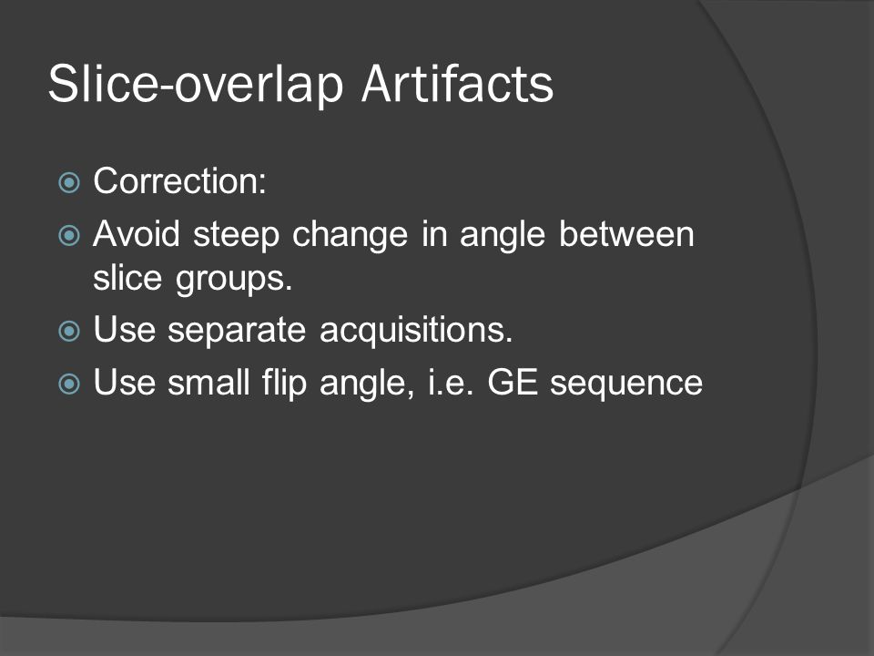 Slice-overlap Artifacts