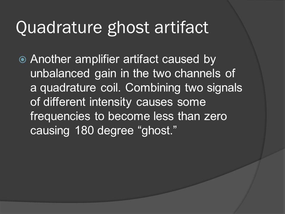 Quadrature ghost artifact