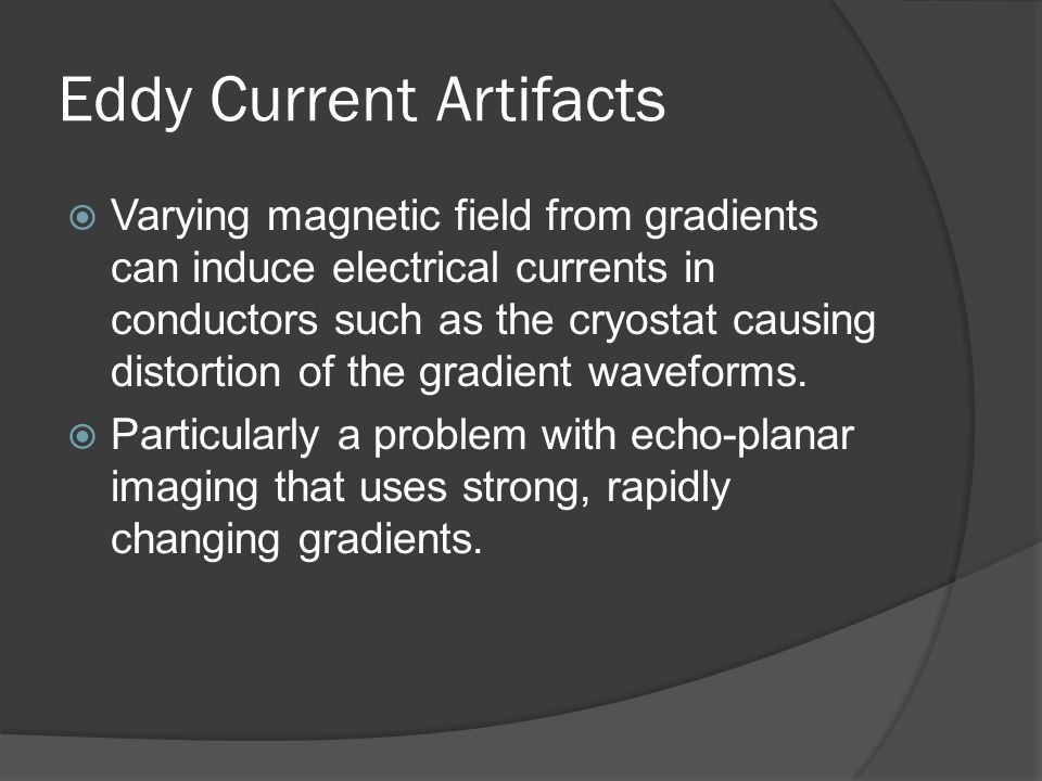 Eddy Current Artifacts