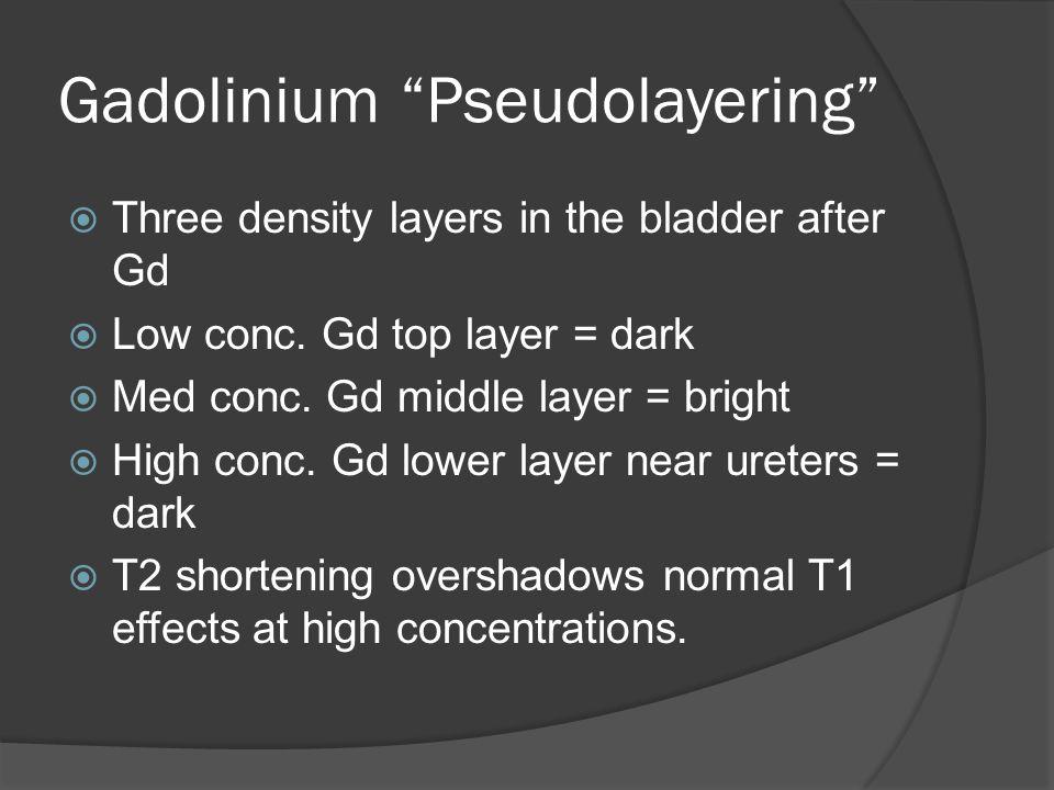 Gadolinium Pseudolayering