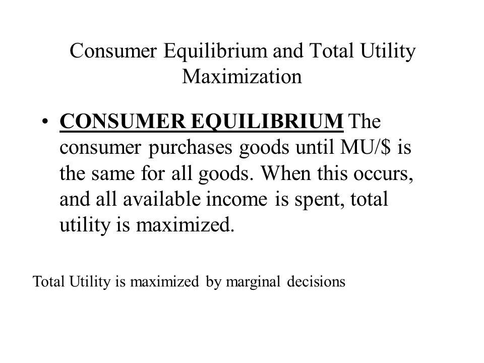Consumer Equilibrium and Total Utility Maximization