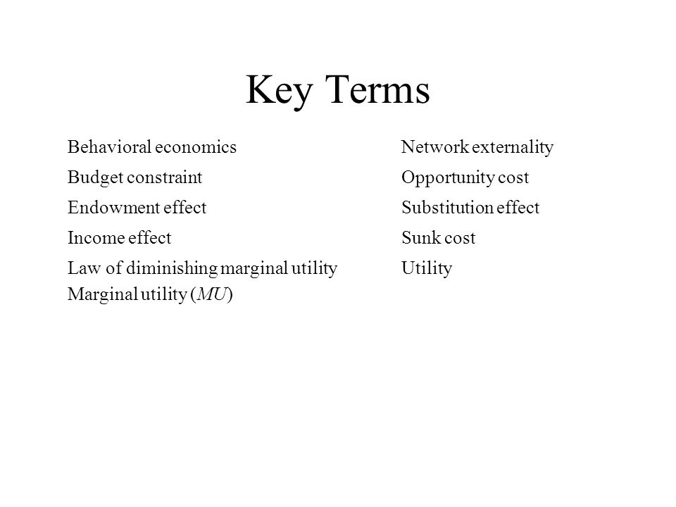 Key Terms KEY TERMS Behavioral economics Budget constraint