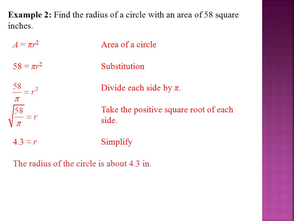 Example 2: Find the radius of a circle with an area of 58 square inches.