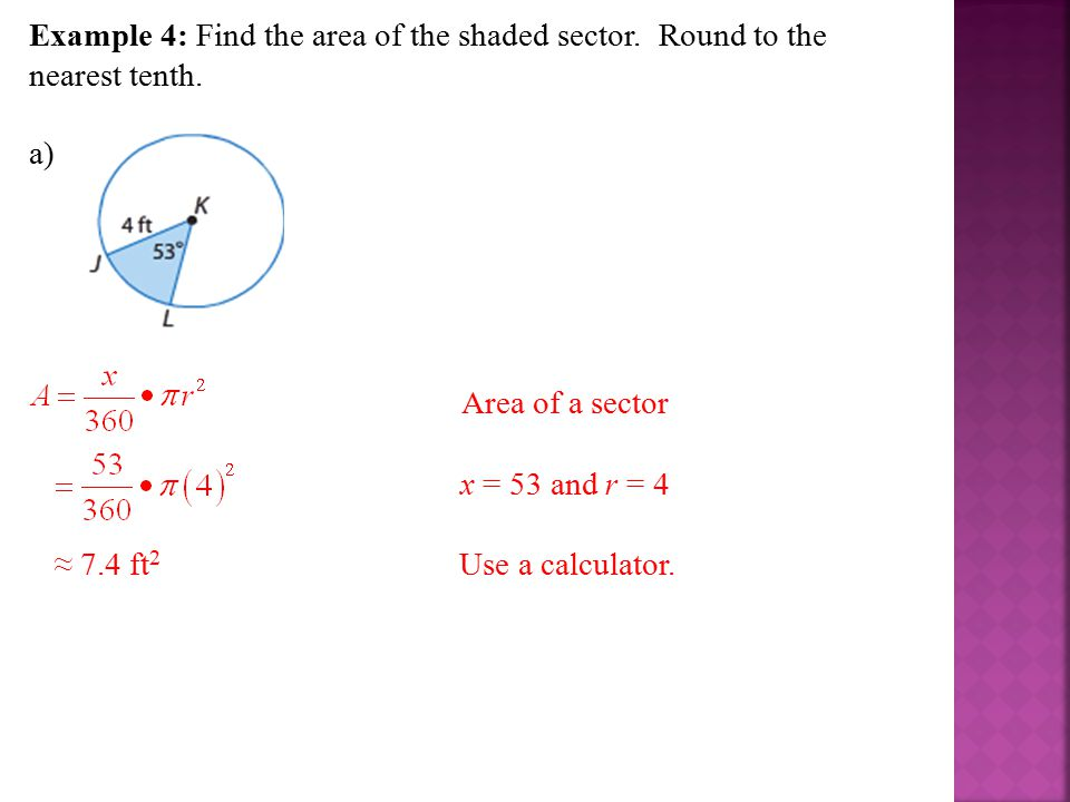 Example 4: Find the area of the shaded sector