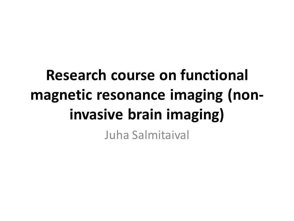 Research course on functional magnetic resonance imaging (non-invasive brain imaging)