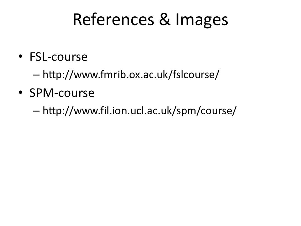References & Images FSL-course SPM-course