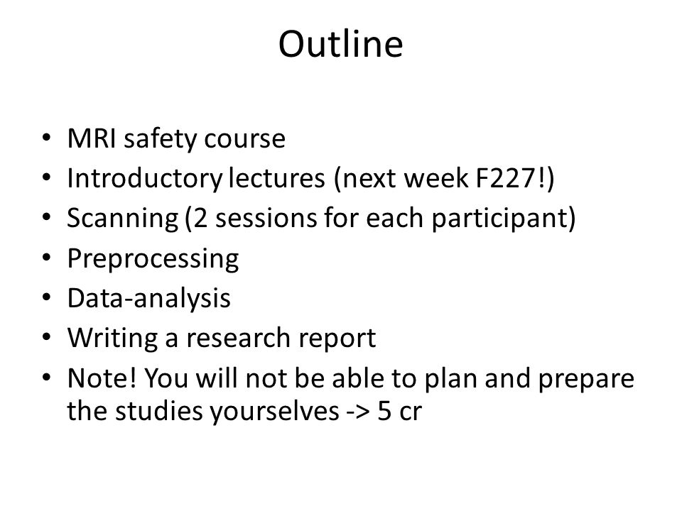 Outline MRI safety course Introductory lectures (next week F227!)
