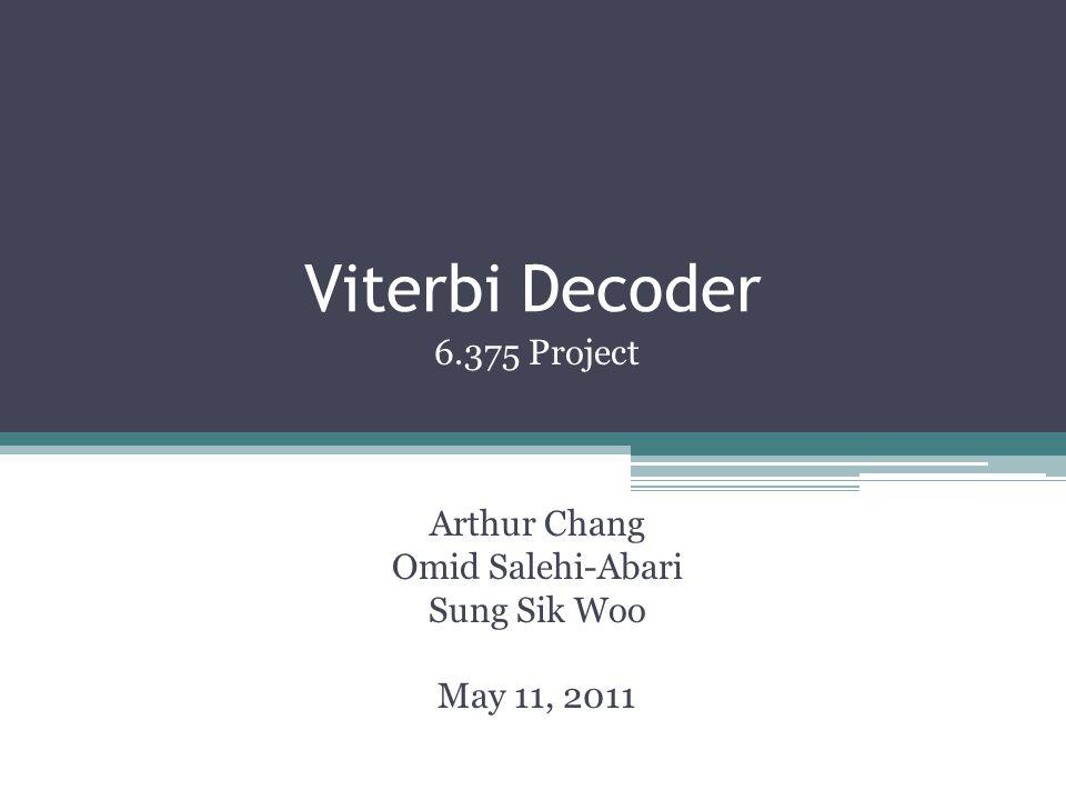6.375 Project Arthur Chang Omid Salehi-Abari Sung Sik Woo May 11, 2011