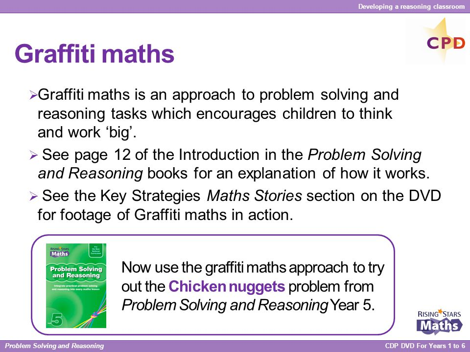 Graffiti maths Graffiti maths is an approach to problem solving and reasoning tasks which encourages children to think and work 'big'.