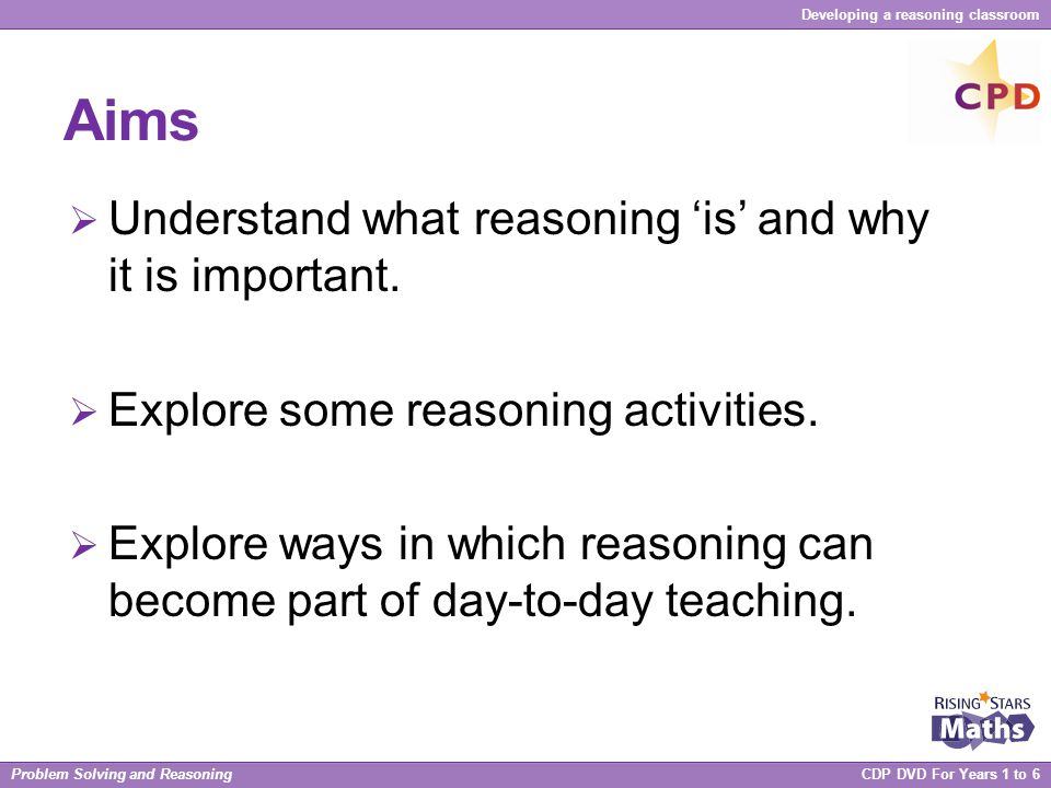 Aims Understand what reasoning 'is' and why it is important.