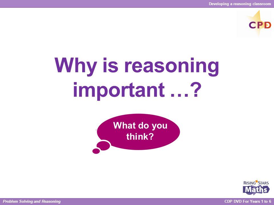 Why is reasoning important …