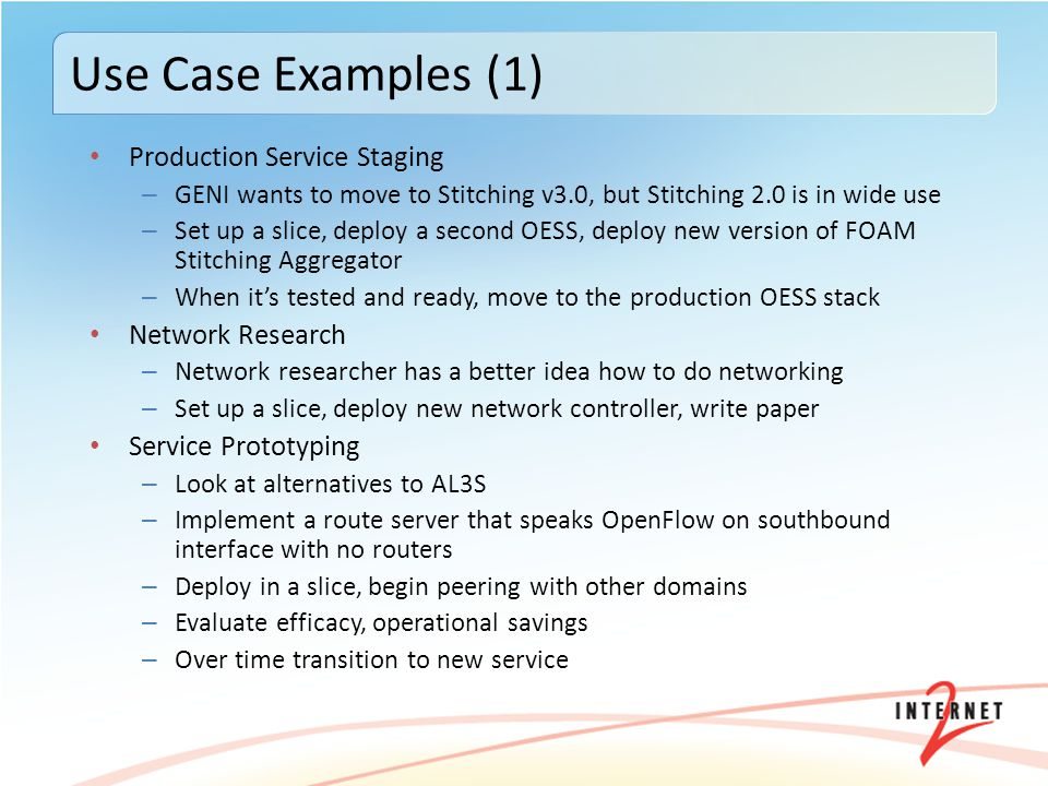 Use Case Examples (1) Production Service Staging Network Research
