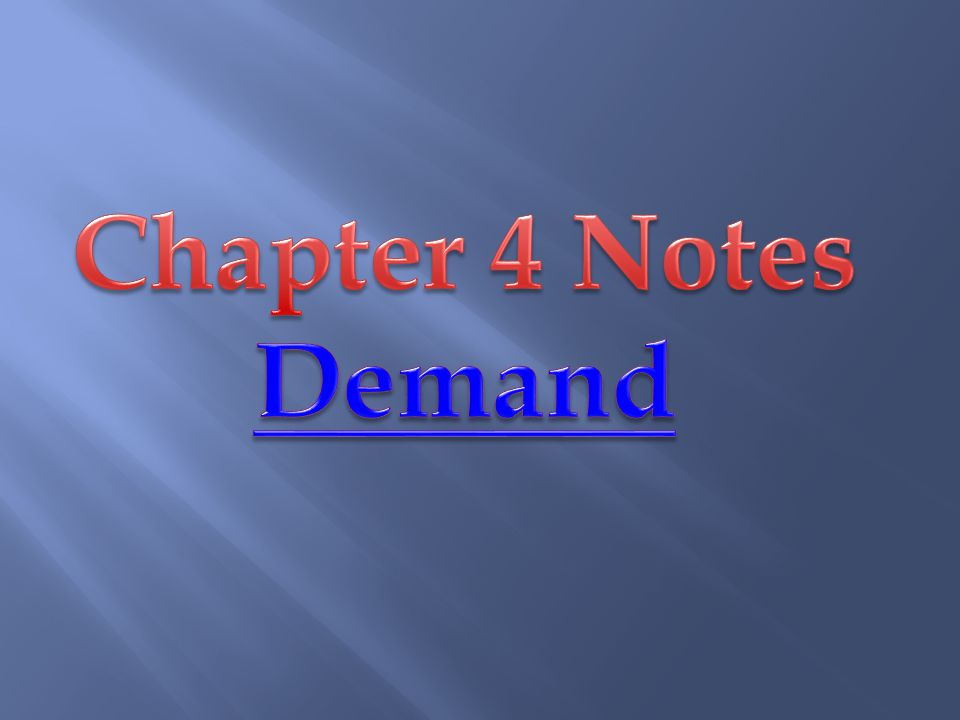 Chapter 4 Notes Demand
